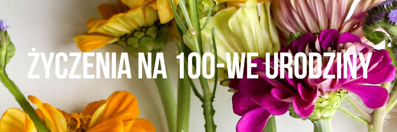 Życzenia na 100-ne urodziny